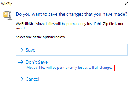 Closing WinZip without saving after a Move will display 2 warnings